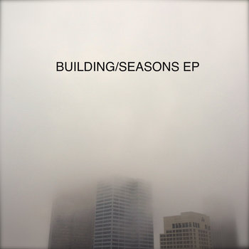 Building/Seasons EP cover art