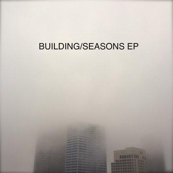 Building/Seasons EP cover art