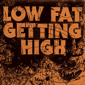 LOW FAT GETTING HIGH cover art