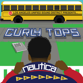 L.A.U.S.D presents... CURLY TOPS and NAUTICA JACKETS cover art