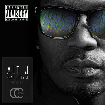 CCIVI - Alt J feat. Juicy J cover art