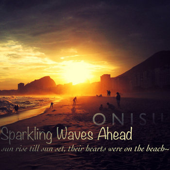 Onisu - Sparkling Waves Ahead (Original Mix) [Mastered-CD-R] cover art