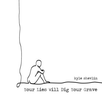 Your Lies Will Dig Your Grave cover art