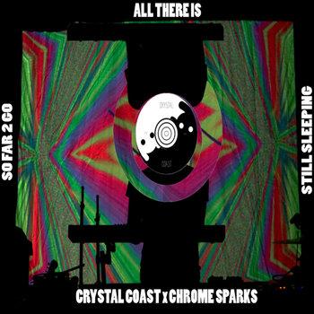 So Far All Is Still Sleeping (Chrome Sparks x Steffaloo x Crystal Coast Mashup) cover art