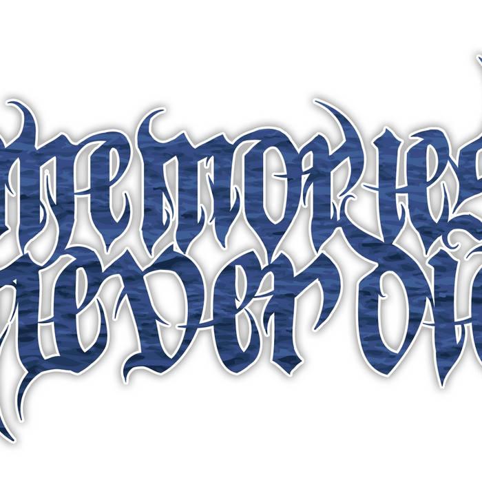 Memories Never Die- EP cover art