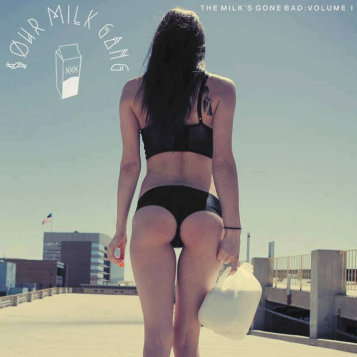 Sour Milk Gang Vol. I: The Milk's Gone Bad cover art