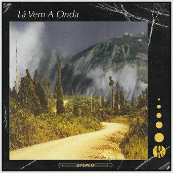 Vol. III: Lá Vem A Onda cover art