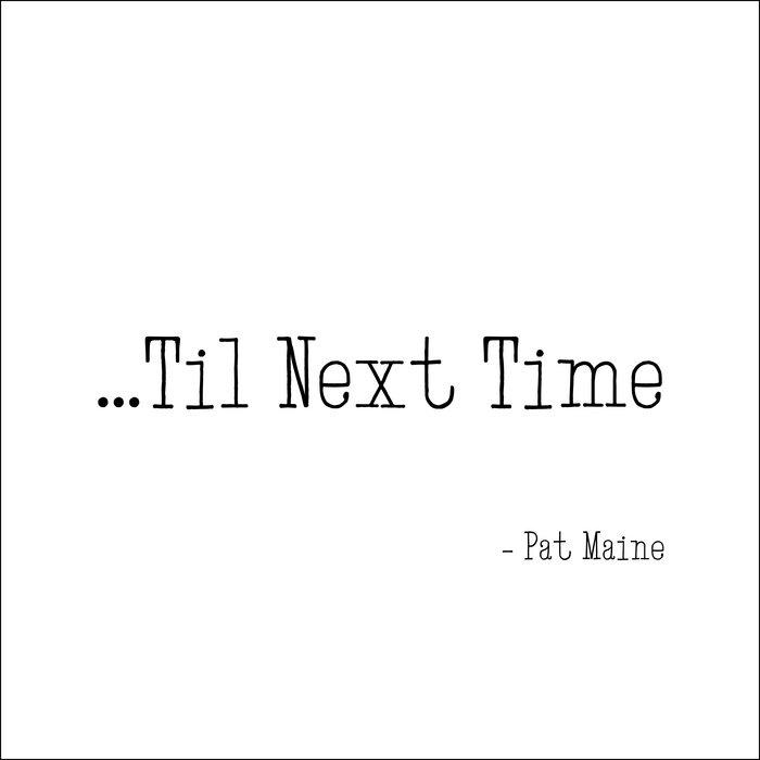 ...Til Next Time cover art