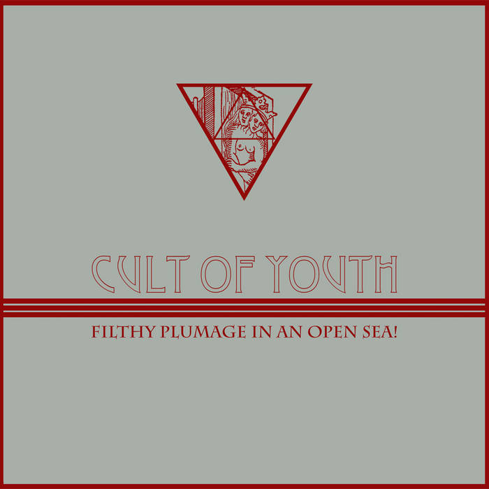 CULT OF YOUTH - Filthy Plumage In An Open Sea! cover art