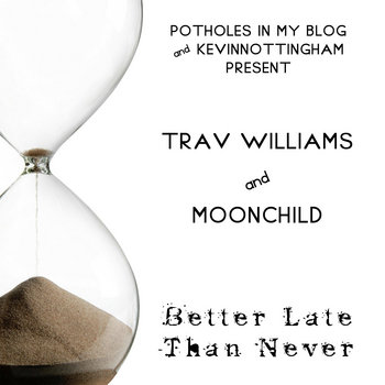 Trav Williams and Moonchild: Better Late Than Never EP (2010) cover art