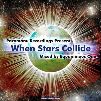 Paramanu Recordings Presents - When Stars Collide (Mixed by Equanimous One) cover art