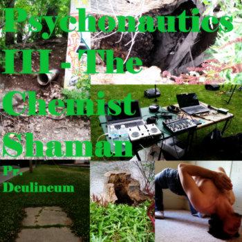 Psychonautics III - The Chemist Shaman cover art