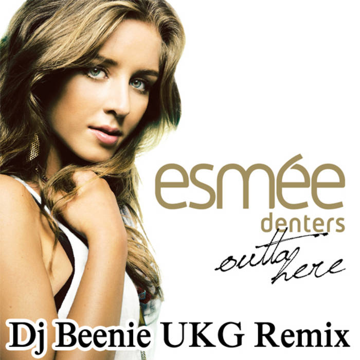 Esmée Denters - Outta Here (Dj Beenie Remixes) cover art