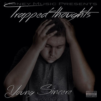 Young Sincere -Trapped Thoughts EP cover art