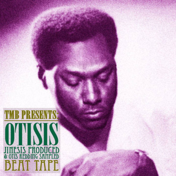 "TMB Presents: ""Otisis"" Jinesis Produced & Otis Redding Sampled Beat Tape cover art"