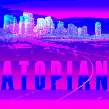 TOM ATO: ATOPIAN cover art
