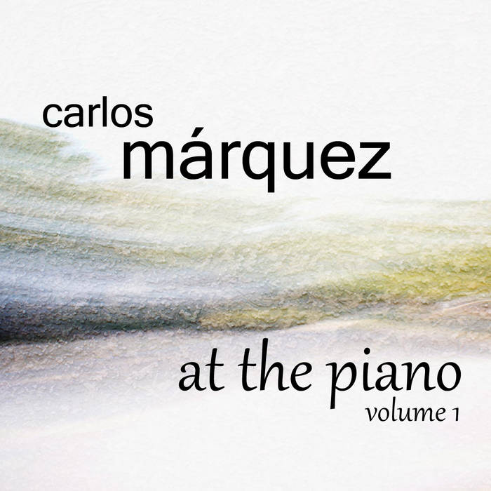 Carlos Márquez at the piano volume 1 cover art