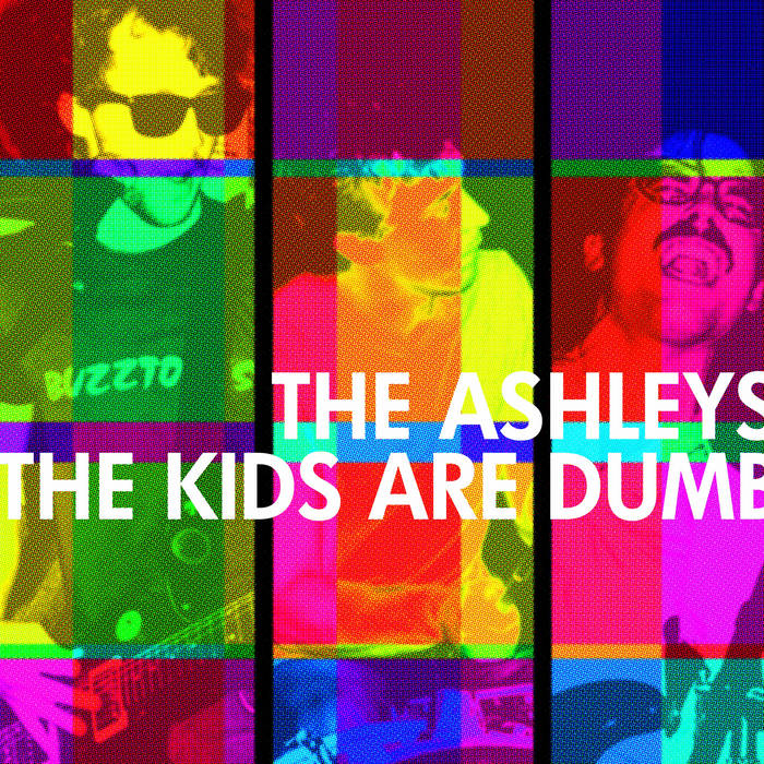 The Kids Are Dumb cover art