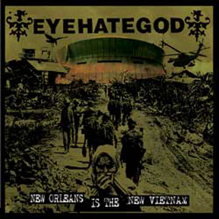 EYEHATEGOD 'New Orleans Is The New Vietnam' (A389-110) cover art