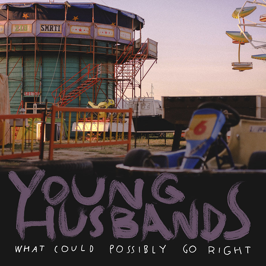 Young Husbands - What Could Possibly Go Right EP (2015)