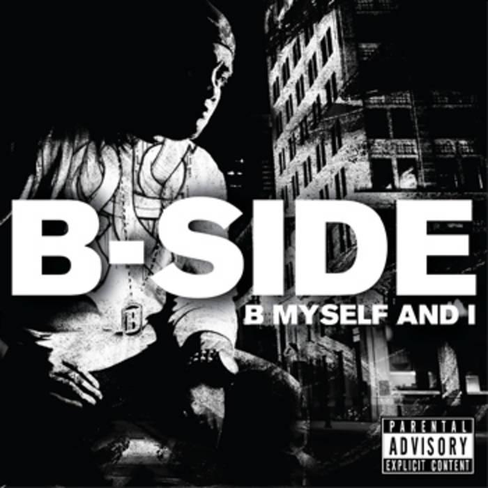B-SIDE - B MYSELF AND I cover art