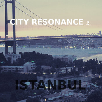 City Resonance #2: Istanbul cover art