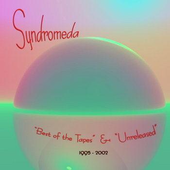 Syndromeda - Best of the Tapes and Unreleased cover art