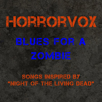 "Blues For A Zombie: Songs Inspired by ""Night of the Living Dead"" cover art"