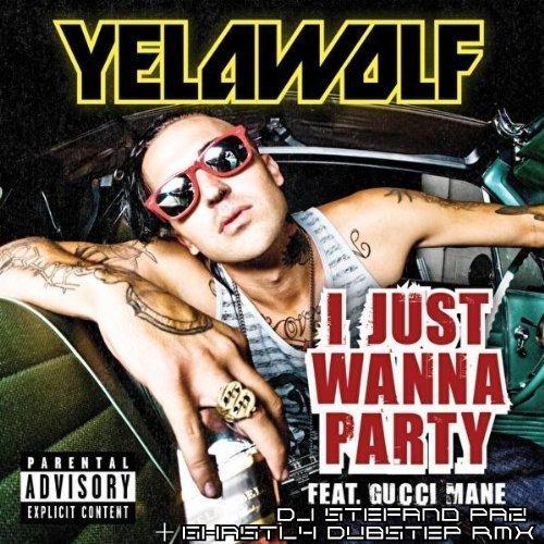 Yelawolf Ft. Gucci Mane - I Just Wanna Party (DJ Stefano Paz & Ghastly ...