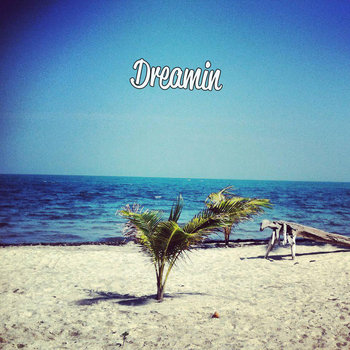 Dreamin cover art