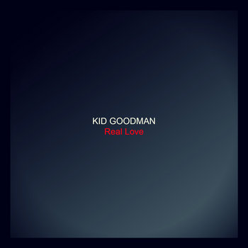 Kid Goodman - Real Love cover art