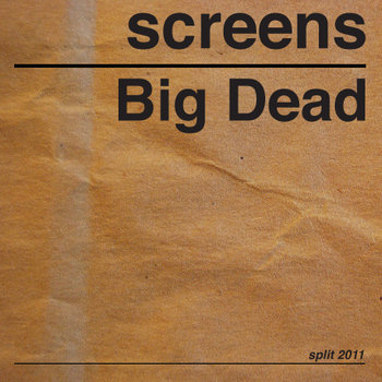screens/Big Dead split 2011 cover art