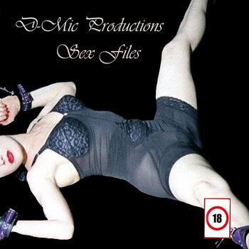 D-Mic's Sex Files Vol 1 cover art