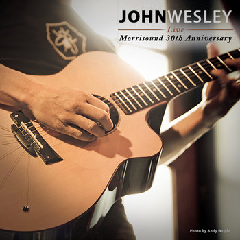 John Wesley Live at Morrisound 30th Anniversary Show cover art