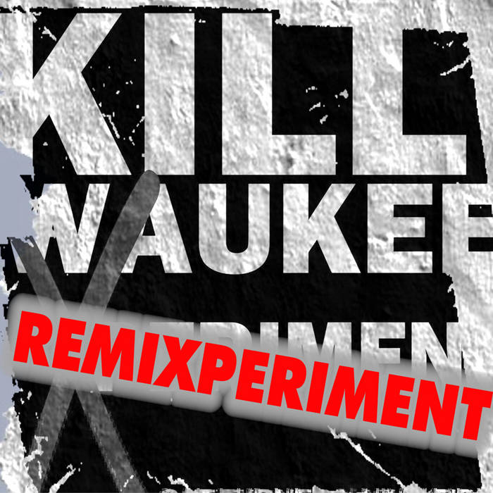 KILLwaukee 'RemiXperiment' cover art