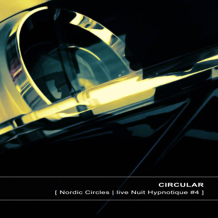 [ Nordic Circles | live Nuit Hypnotique #4 ] cover art
