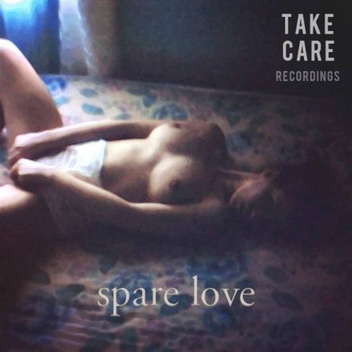 Spare Love EP [TAKECARE004] cover art