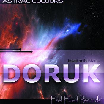 DORUK - Astral Colour (Ezel-Ebed Records) cover art