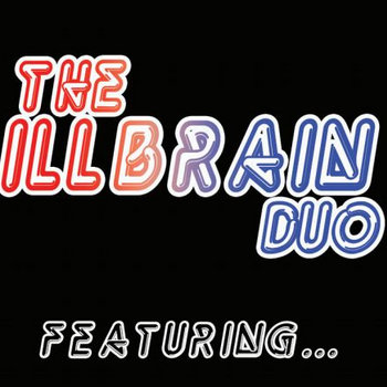 The IllBrain Duo (Featuring...) cover art