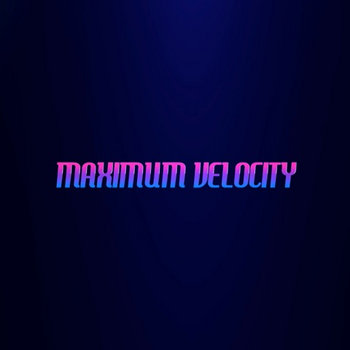 Maximum Velocity cover art