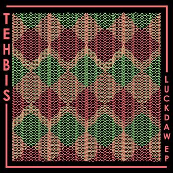 Tehbis - Luckdaw EP cover art