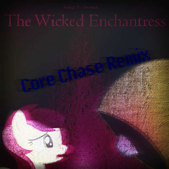 The Wicked Enchantress (Core Chase Remix) cover art