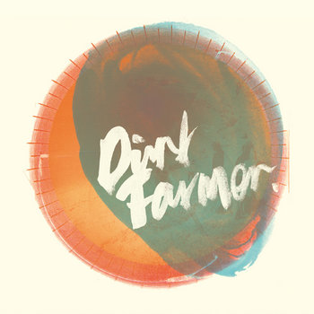 Dirt Farmer EP cover art