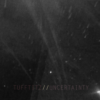 TUFFTITZ//UNCERTAINTY SPLIT cover art