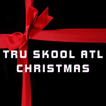 TRU SKOOL ATL CHRISTMAS cover art