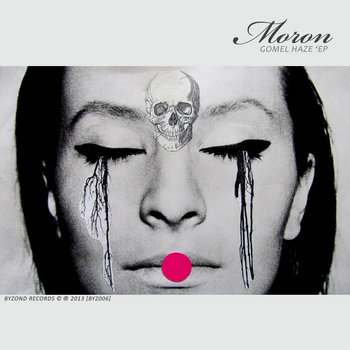 Moron - Gomel Haze 'EP [BYZ006] First100 free dL is over! cover art