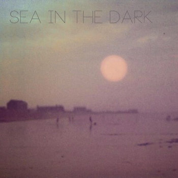 Sea in the Dark Ep cover art