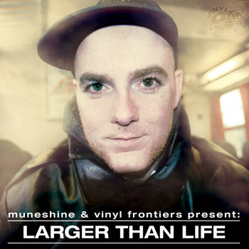 Muneshine & Vinyl Frontiers present: Larger Than Life (EP) cover art