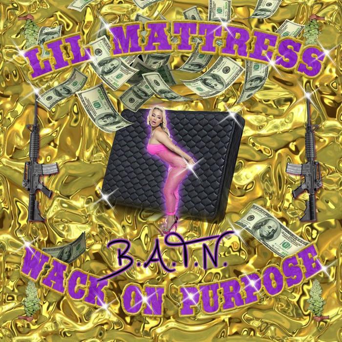 LIL Mattress - Wack On Purpose cover art
