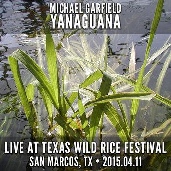 YANAGUANA: Live at Texas Wild Rice Festival cover art